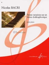 Nicolas Bacri - Petites Variations sur un Thème Dodécaphonique - Partition - di-arezzo.fr