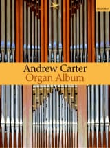 Organ Album Andrew Carter Partition Orgue - laflutedepan.com