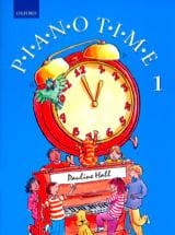Pauline Hall - Piano Time Volume 1. Nouvelle Edition - Partition - di-arezzo.fr