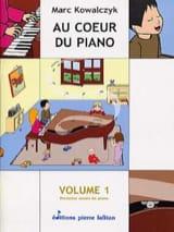 Au Cœur du Piano - Volume 1 Marc Kowalczyk Partition laflutedepan.com