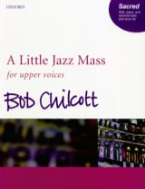 Bob Chilcott - A Little Jazz Mass - SSA - Partition - di-arezzo.fr