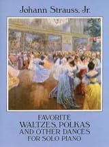 Johann fils Strauss - Favorite Waltzes, Polkas And Others Dances For Solo Piano - Partition - di-arezzo.fr