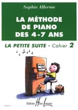 Sophie Allerme - La Petite Suite Cahier 2 - La Méthode de Piano des 4-7 ans - Partition - di-arezzo.fr