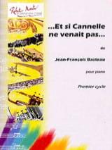 Jean-François Basteau - Et Si Cannelle Ne Venait Pas - Partition - di-arezzo.fr