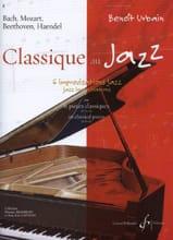 Classique Au Jazz Benoît Urbain Partition Piano - laflutedepan.com