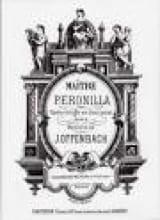 Maître Peronilla - Jacques Offenbach - Partition - laflutedepan.com