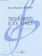 Jean-Baptiste Robin - 3 Eléments D'un Songe - Partition - di-arezzo.fr