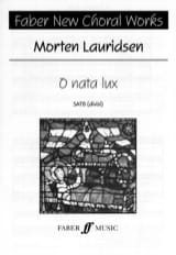 O Nata Lux Morten Lauridsen Partition Chœur - laflutedepan.com