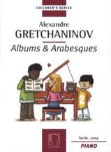 Albums et Arabesques Alexander Gretchaninov Partition laflutedepan.com