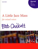 A Little Jazz Mass - SATB Bob Chilcott Partition laflutedepan.com