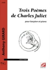 Anthony Girard - 3 Poèmes de Charles Juliet - Partition - di-arezzo.fr