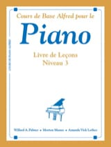 Willard A. Palmer, Morton Manus, and Amanda Vick Lethco - Cours de Base Alfred Pour le Piano - Livre de Lecons Niveau 3 - Partition - di-arezzo.fr