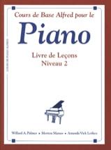 Willard A. Palmer, Morton Manus, and Amanda Vick Lethco - Cours de Base Alfred Pour le Piano: Livre De Lecons - Niveau 2 - Partition - di-arezzo.fr
