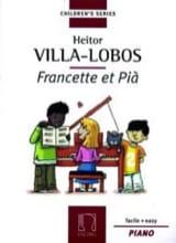 Francette et Pia Heitor Villa-Lobos Partition Piano - laflutedepan.com