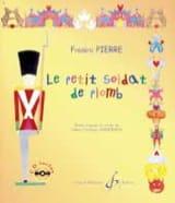Le Petit Soldat de Plomb Frédéric Pierre Livre laflutedepan.com