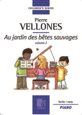 Pierre Vellones - Au Jardin des Bêtes Sauvages, Volume 2 - Partition - di-arezzo.fr