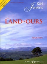 This Land Of Ours Karl Jenkins Partition Chœur - laflutedepan.com