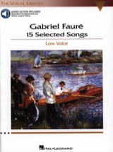 Gabriel Fauré - 15 Selected Songs. Voix Grave - Partition - di-arezzo.fr