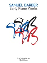 Early Piano Works Samuel Barber Partition Piano - laflutedepan.com