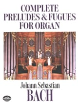 Complete Preludes And Fugues For Organ BACH Partition laflutedepan.com