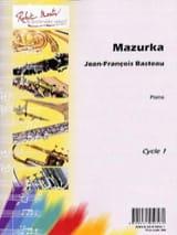 Mazurka Jean-François BASTEAU Partition Piano - laflutedepan.com