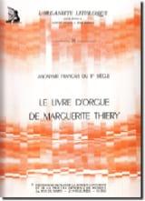 - Le Livre D'orgue de Marguerite Thiery - Partition - di-arezzo.fr