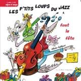 Olivier Caillard - Les P'tits Loups Du Jazz Font la Fête Llvre et Cd - Livre - di-arezzo.fr