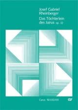 Joseph Rheinberger - Das Töchterlein des Jairus, op. 32 - Partition - di-arezzo.fr