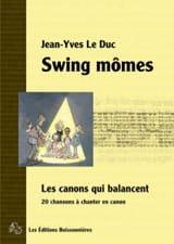 Swing mômes Duc Jean-Yves Le Partition Chœur - laflutedepan.com