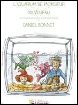 Daniel Bonnet - L'aquarium de Monsieur Kilvoufau + CD - Partition - di-arezzo.fr