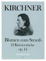 Theodor Kirchner - Blumen zum Strauss Opus 44 - Sheet Music - di-arezzo.co.uk