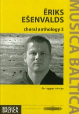 Eriks Esenvalds - Choral Anthology 3 - Partition - di-arezzo.fr