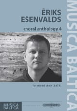 Choral Anthology 4 Eriks Esenvalds Partition Chœur - laflutedepan.com
