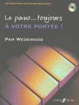 Le piano... toujours à votre portée. Pam Wedgwood laflutedepan.com