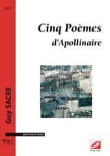 Cinq poèmes d'Apollinaire Guy Sacre Partition laflutedepan.com