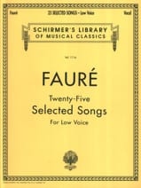Gabriel Fauré - 25 Selected songs. Low Voice - Partition - di-arezzo.fr