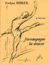 Evelyne Hubler - J'accompagne la Danse Volume 2 - Partition - di-arezzo.fr