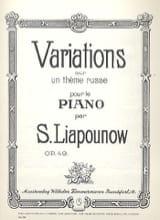 Sergej Liapounov - Variations sur un Thème Russe Op. 49 - Partition - di-arezzo.fr