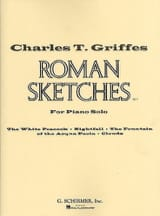 Charles Griffes - Roman sketches - Partition - di-arezzo.fr