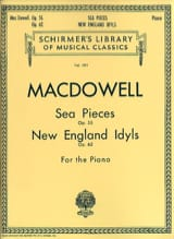Edward MacDowell - Sea Pieces Op. 55 / New England Idyls Op. 62 - Partition - di-arezzo.fr