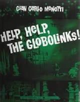 Gian-Carlo Menotti - Help, Help, The Globolinks - Partition - di-arezzo.fr