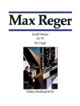 Max Reger - 12 Stücke Opus 59 - Partition - di-arezzo.fr