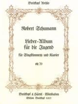 Robert Schumann - Lieder-Album Für Die Jugend. Opus 79 - Partition - di-arezzo.fr