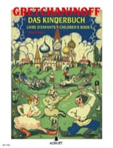 Alexander Gretchaninov - Das Kinderbuch Opus 98 - Partition - di-arezzo.fr